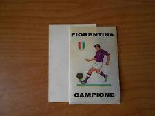 figurina  ''FIORENTINA CAMPIONE'' PLASTIFICATA OTTIMA!! ANNI 60-70-no di recup.