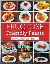 Fructose Friendly Feasts, Cookbook for Fructose intolerant people