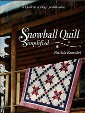 Snowball Quilt Simplified by Patricia Knoechel A Quilt in a Day Series