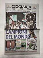 CIOCIARIA OGGI 10 LUGLIO 2006 GERMANY MONDIALI ITALIA CAMPIONE COPPA DEL MONDO