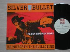 "SILVER BULLET - BRING FORTH THE GUILLOTINE (BEN CHAPMAN MIXES) - MAXI-SINGLE 12"""