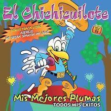 El Chichicuilote Mis Mejores Plumas CD