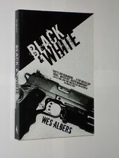 Wes Albers Black And White. Amazon Print On Demand Softback Book.2012.