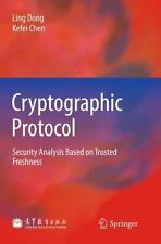 Cryptographic Protocol: Security Analysis Based On Trusted Freshness: By Ling...
