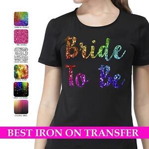 Hen Do Bride To Be Sparkle Rainbow Iron On Transfer T Shirt Wedding 2019 Vinyl