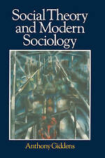 Social Theory and Modern Sociology, Giddens, Anthony, Used; Good Book