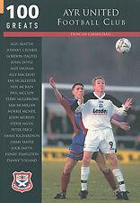Ayr United Football Club - 100 Greats - The Honest Men Greatest Players book