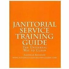 Janitorial Service Training Guide : The Universal Way to Clean by Sakeenah...