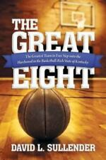 The Great Eight: The Greatest Team to Ever Step Onto the Hardwood in the Basketb