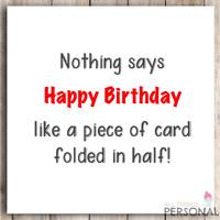 Funny Birthday Card Dad Mum Brother Sister Friend 40th 50th 60th 70th Rude Joke