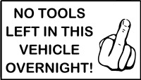 4 x NO TOOLS LEFT IN THIS VEHICLE OVERNIGHT CAR VAN SIGN FUNNY STICKER