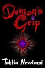 Demon's Grip : Diamond Peak #3 3 by Tahlia Newland (2013, Paperback)
