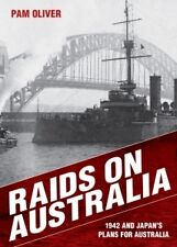 RAIDS ON AUSTRALIA : 1942 AND JAPAN'S PLANS FOR AUSTRALIA