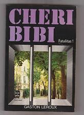Chéri-Bibi le bagnard .Fatalitas ! . Gaston Leroux .Poche 1974