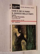 COSI E SE VI PARE IL GIUOCO DELLE PARTI Luigi Pirandello Mondadori Oscar 26 a
