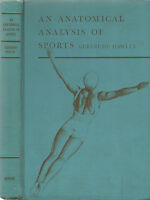 AN ANATOMICAL ANALYSIS OF SPORTS (1940) GERTRUDE HAWLEY, M.A., ILLUSTRATED
