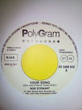 "45 GIRI 7"" ROD STEWART YOUR SONG - PHIL COLLINS BURN DOWN THE MISSION NO STICKER"