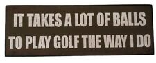 Play Golf Humorous Rustic Solid Wood Shelf or Hanging Wall Plaque Sign NEW