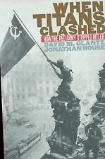 When Titans Clashed : How the Red Army Stopped Hitler by Jonathan M. House...