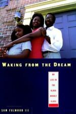 Waking from the Dream : My Life in the Black Middle Class-ExLibrary