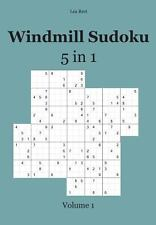 Windmill Sudoku 5 In 1 : Volume 1 by Lea Rest (2014, Paperback)