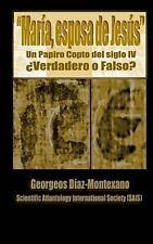 El Papiro Copto de Mar�a, Esposa de Jes�s �Verdadero o Falso? : El Primer...