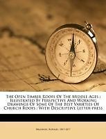 Open Timber Roofs of The Middle Ages 9781173196998 by Brandon Raphael 1817-1877