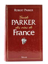 Guide Parker des vins de France, Robert PARKER. Solar, 1994.