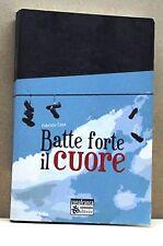 BATTE FORTE IL CUORE - F.Casa [libro, sinnos editrice, segni, zona franca]