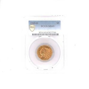 1909-D $5 Gold Indian Head Half Eagle Graded by PCGS as MS-65! Numismatic Gold!