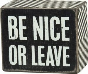 """Primitives By Kathy Black 3"""" x 2-1/2"""" Box Sign - """"Be Nice Or Leave"""""""