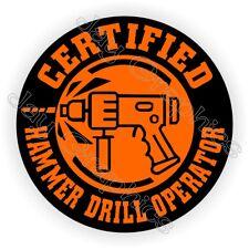 Hammer Drill Operator Hard Hat Sticker / Funny Decal Label Safety Helmet Laborer