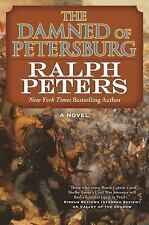 The Battle Hymn Cycle: The Damned of Petersburg : A Novel by Ralph Peters...