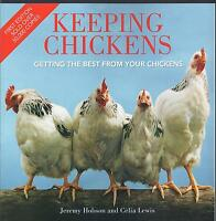 Keeping Chickens Getting the Best from Your Chickens Jeremy Hobson & Celia Lewis