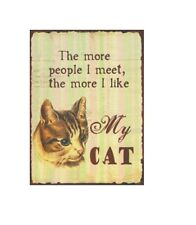 MAGNET 301/263 - THE MORE PEOPLE I MEET, THE MORE I LIKE MY CAT - 8 x 6 cm - NEU