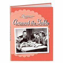 Reminisce Around the Table Fond Memories of Food, Family and Friends by Bettina