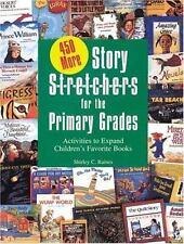 450 More Story S-t-r-e-t-c-h-e-r-s (Stretchers) for the Primary Grades: