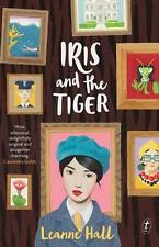 NEW Iris and the Tiger By Leanne Hall Paperback Free Shipping
