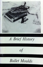 A Brief History of Bullet Moulds by Codman Parkerson/ gunsmithing / bullets