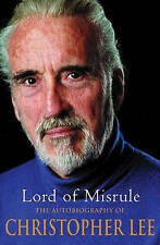 Lord of Misrule: The Autobiography of Christopher Lee by Alex Hamilton, Sir Christopher Lee (Hardback, 2003)