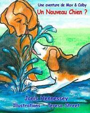 Un Nouveau Chien ? : Une Aventure de Max and Colby by Janis Hennessey (2014,...