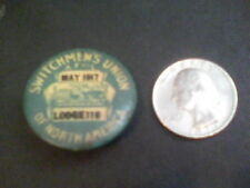 Switchmen's Union of North America May 1917 Lodge 116 pinback bbox