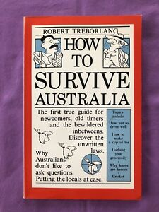 How To Survive Australia. Robert Treborlang. (1985). Vintage Comedy Book.