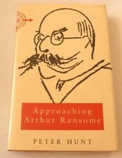 Peter Hunt - Approaching Arthur Ransome   1992 HARDBACK BOOK