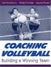 Coaching Volleyball: Building a Winning Team, Moser, Launa, Fronske Ed.D., Hilda