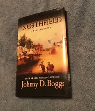 Northfield: A Western Story by Johnny D Boggs Autographed!