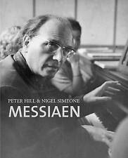 Messiaen by Peter Hill, Nigel Simeone (Hardback, 2005)