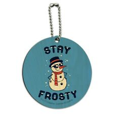 Stay Frosty Chill Snowman Funny Humor Round Wood Luggage Card Carry-On ID Tag
