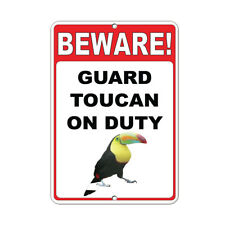 Beware! Guard Toucan On Duty Funny Quote Aluminum METAL Sign