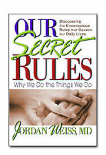 Our Secret Rules: Why We Do Th by Jordan Weiss (Paperback)